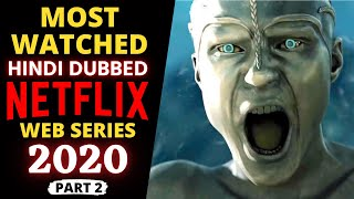"Top 10 ""Hindi Dubbed"" NETFLIX Web Series Most Popular in 2020 (Part 2) 