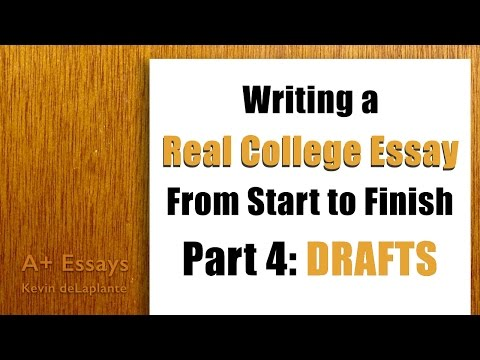 Writing a Real College Essay: Part 4 - Drafts