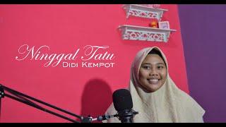Didi Kempot- Ninggal Tatu | Cover By Manda