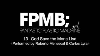 "Fantastic Plastic Machine (FPM) / God Save The Mona Lisa (2007 ""FPMB"")"