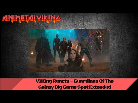V1KIng Reacts - Guardians of the Galaxy Vol. 2 Extended Big Game Spot
