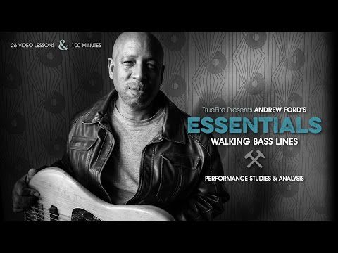 Essentials: Walking Bass Lines - Introduction - Andrew Ford