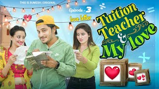 Tuition Teacher & My Love | Ep: 03 Love Letter | Web Series | This is Sumesh