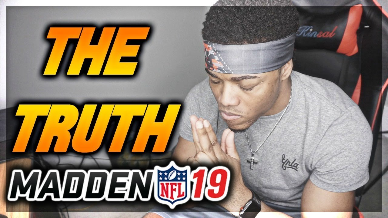 MADDEN 19 - THE TRUTH | People Will Hate Madden 19 Unless....