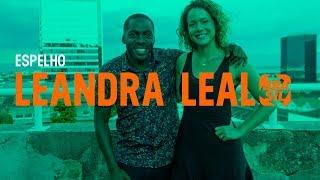 Lázaro Ramos entrevista Leandra Leal | Espelho