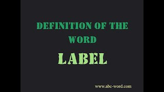 """Definition of the word """"Label"""""""