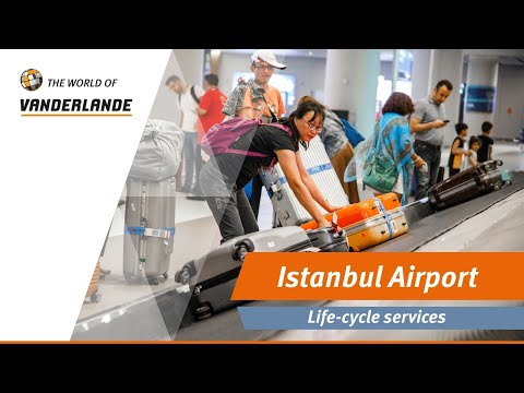 The World Of Vanderlande: Istanbul Airport | Life-cycle services