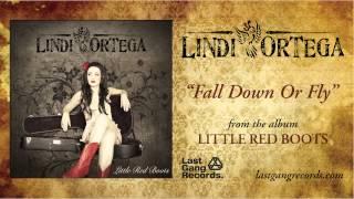 Lindi Ortega - Fall Down Or Fly