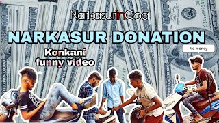 Narkasur Donation 🤑 | Funny video | Narkasur in Goa