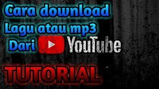 Cara download lagu atau mp3 dari youtube tanpa aplikasi 2019  TUTORIAL