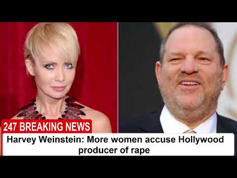 Harvey Weinstein: More women accuse Hollywood producer of rape | 247 Breaking News
