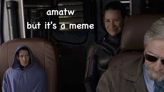 ant-man and the wasp but it's a meme