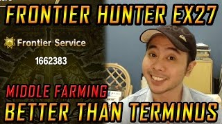FRONTIER HUNTER EX27. Middle Farming. Better Than Terminus