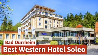 Wellness in Bad Dürrheim - BEST WESTERN SOLEO Hotel am Kurpark