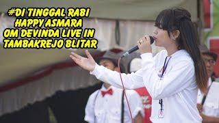 #Di tinggal Rabi -  Happy Asmara  - Om Devinda Live In Tambakrejo Blitar