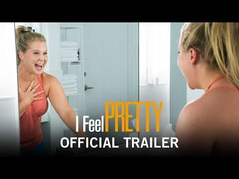 I Feel Pretty trailers