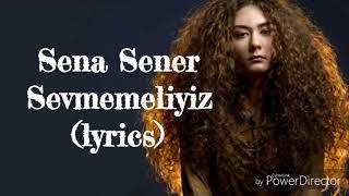 Sena Şener - Sevmemeliyiz (lyrics)