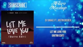 Dj Snake feat. Justin Bieber - Let Me Love You (Outro Edit) [ZØCK & Arturo Remake]