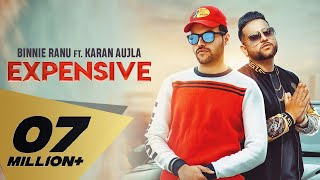 Expensive (Full Video) Binnie Ranu | Feat . Karan Aujla | Youngstar Popboy |Latest Punjabi Song 2019