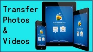 Transfer Photos & Videos Between iPhone & iPad : Easy & Wireless With PhotoTransferApp