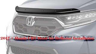 Video 2017 - 2018 Honda CR-V Hood Air Deflector Install download MP3, 3GP, MP4, WEBM, AVI, FLV Agustus 2018
