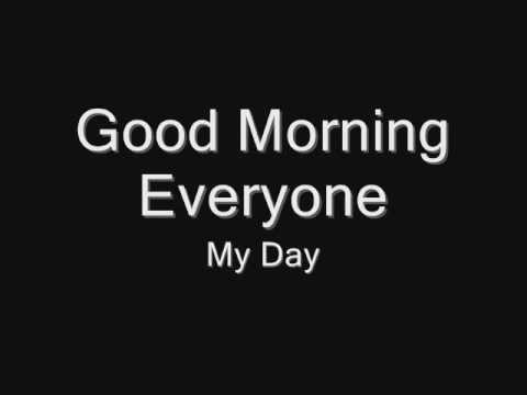 Good Morning Everyone - My Day (Lyric Video)