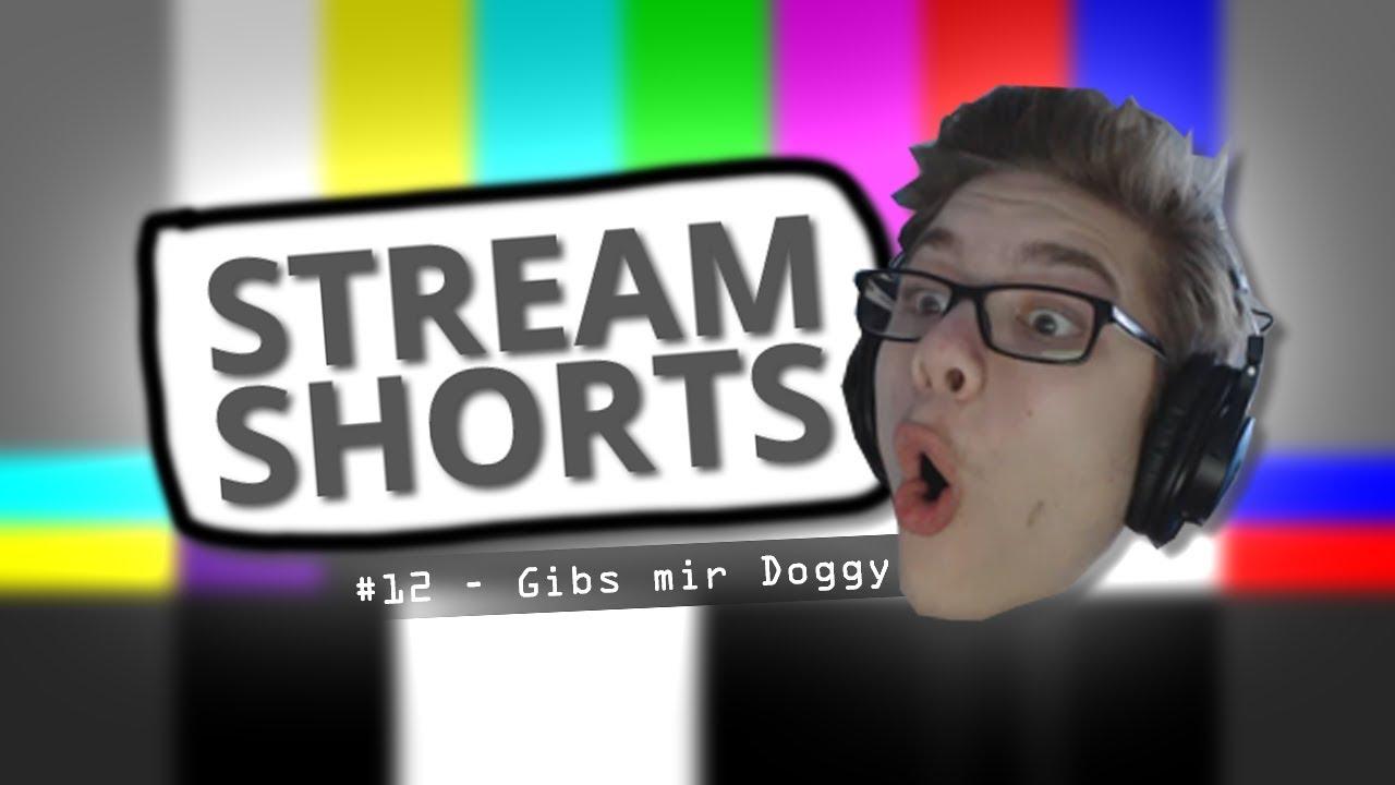 Gibs mir Doggy - STREAM SHORTS - YouTube