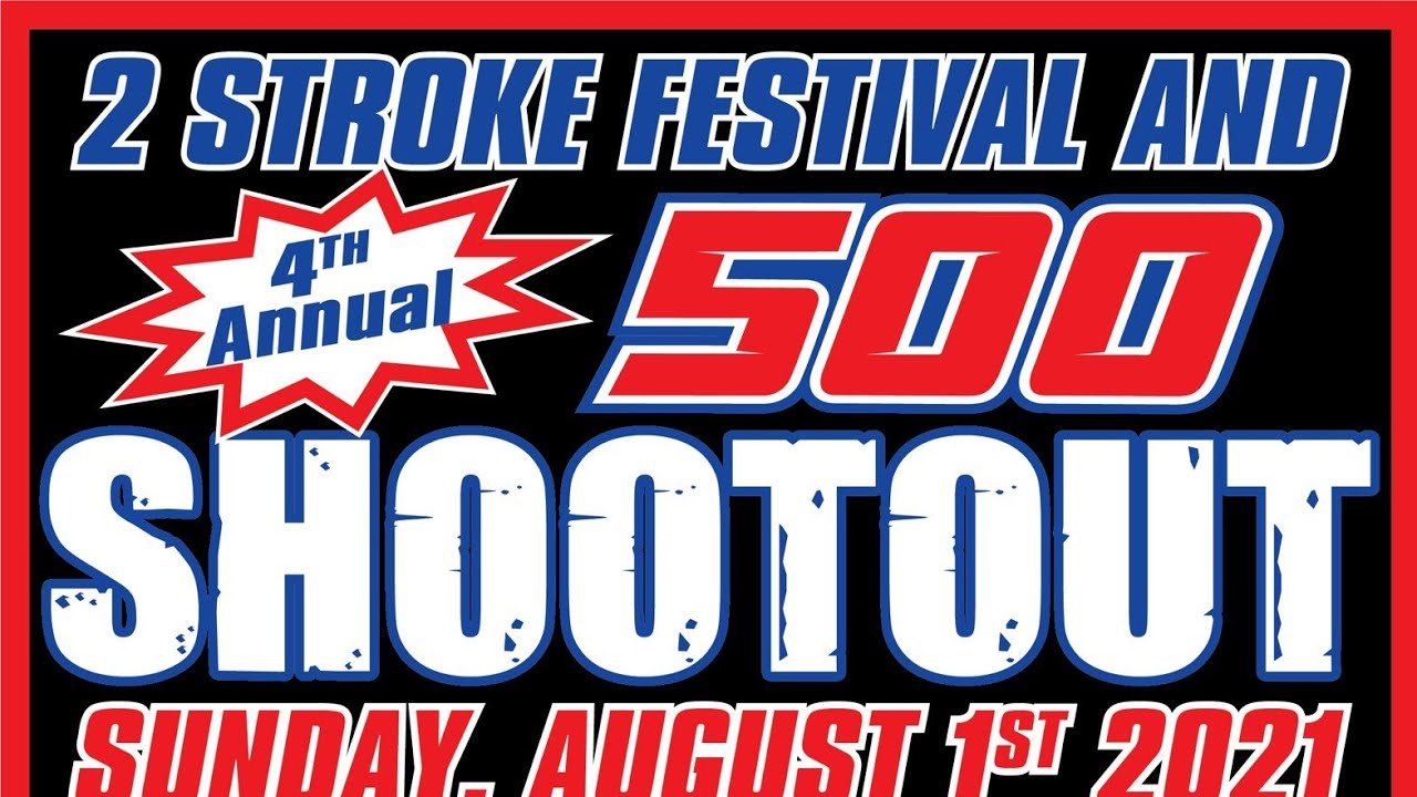500 SHOOTOUT & TWO STROKE'S ONLY FESTIVAL THIS SUNDAY @ SOUTHWICK MX338 & MINIBIKE MANIA SUNDAY NEMM