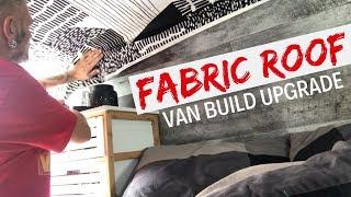 Fabric Roof In My Conversion Van | VAN BUILD VLOG