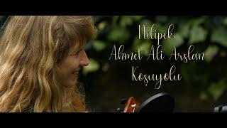 Nilipek. & Ahmet Ali Arslan - Koşuyolu Video