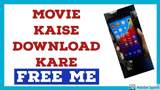 Free me movie kaise download kare || How to download movie  || How to download movie on android