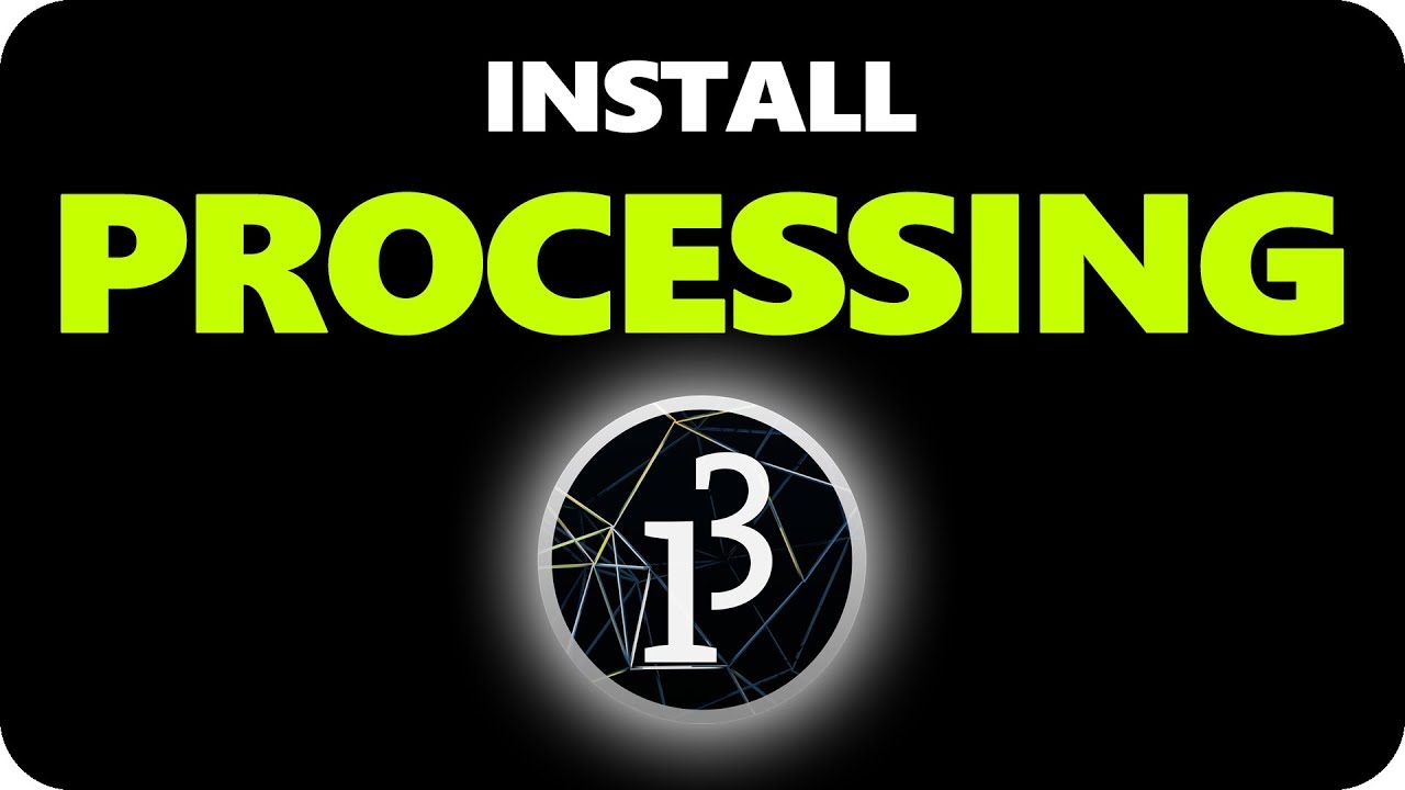 How To download and install Processing 3 - Getting Started - YouTube