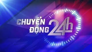 """Bản tin """"Chuyển động 24h"""" phát sóng tối ngày 14/9/2019."""