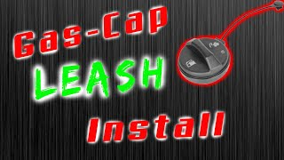 Gas Cap Leash Install Video