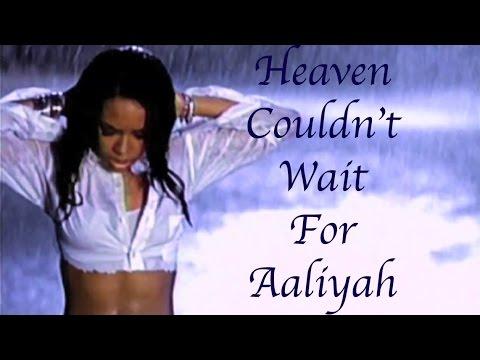 Aaliyah - Heaven Couldn't Wait For Aaliyah  (Queen Aaliyah)