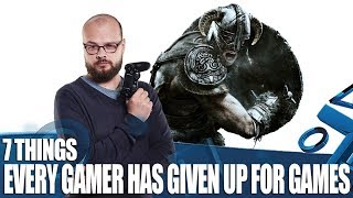 7 Things Every Gamer Has Given Up At Some Point For Videogames