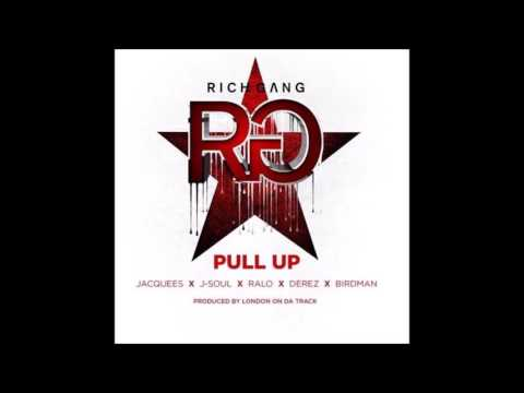 Rich Gang FtJacquees, J Soul, Ralo, Derez & Birdman - Pull Up [DOWNLOAD]