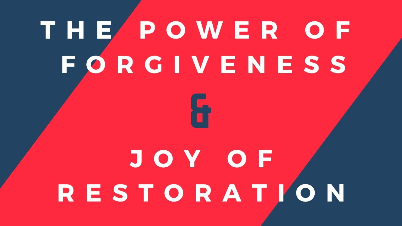 The Power of Forgiveness & Joy of Restoration - Sunday Morning - June 21, 2020 - Pastor McEachron
