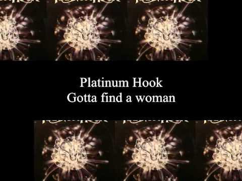 Platinum Hook - Gotta find a woman