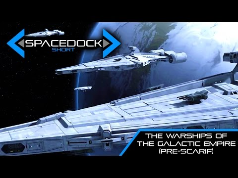 Star Wars: The First Warships of the Galactic Empire (Canon) - Spacedock Short.