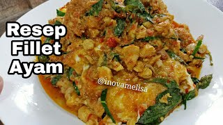 Resep Fillet Ayam 😍 Resep Masakan Rumahan😍 Resep Masakan Ayam😍 Resep Masakan Nusantara