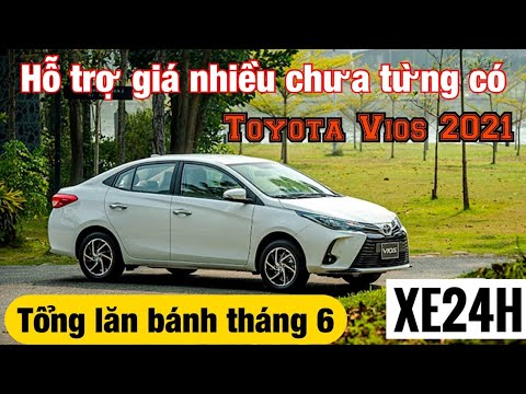 Giá xe Toyota Vios 2021 hỗ trợ giá nhiều chưa từng có. Lăn bánh tháng 6