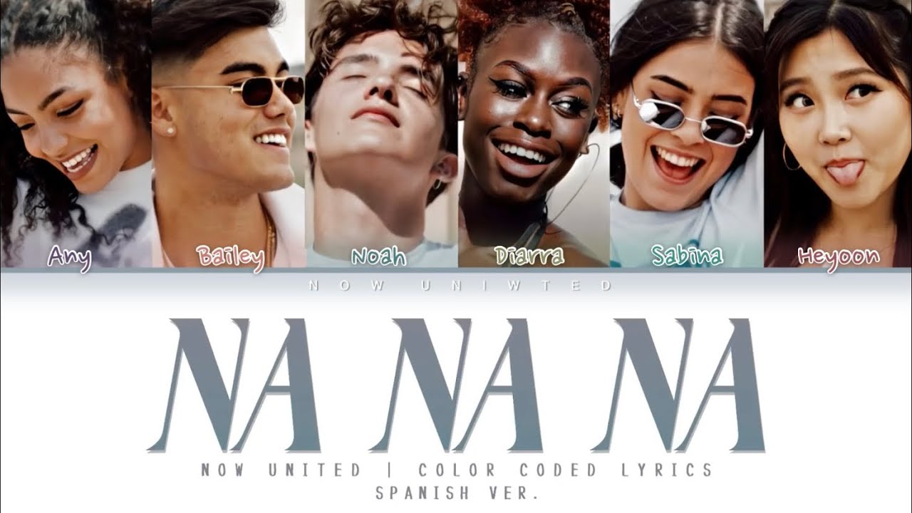 "NOW UNITED - ""Na Na Na"" (Spanish ver.) 