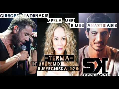 GIORGOS MAZONAKIS- TERMA intro remix DJ SERGIOSKALOZOI-MPELA MERI-  ANASTASIADIS a15cd03f899