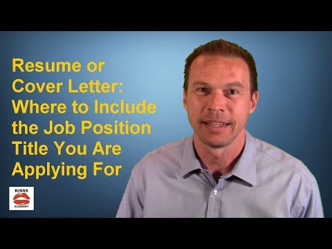 Resume Or Cover Letter: Where To Include The Job Position Title You Are Applying For