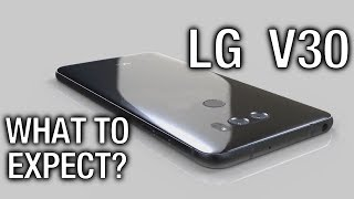 LG V30 Rumor Round Up  What to Expect