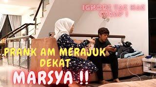 AM MERAJUK DENGAN MARSYA !! - PRANK IGNORE 2 HARI !!