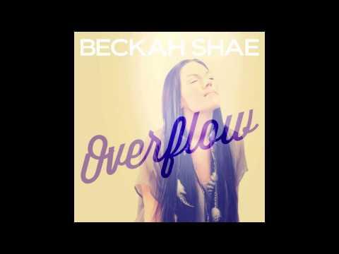 Beckah Shae - Overflow