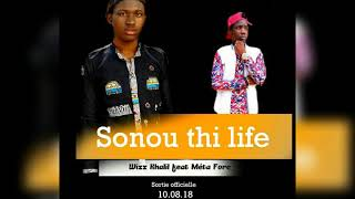 metafore - sonou thi life feat Wizz Khalil (Prod. by On stage music)