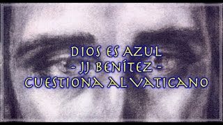 Entrevista amplia con JJ Benítez - Dios es Azul - Cuestiona al Vaticano thumbnail